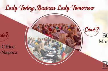 Business Ladies Club organizează a VII-a ediție a evenimentului Lady Today, Business Lady Tomorrow destinată exclusiv doamnelor și domnișoarelor